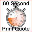 60 Second Print Quote